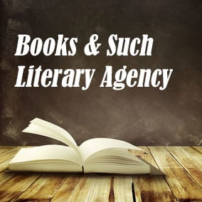 Literary Agencies and Literary Agents – Books & Such Literary Agency