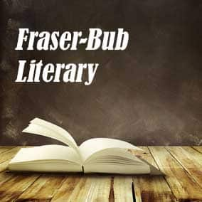Fraser Bub Literary - USA Literary Agencies