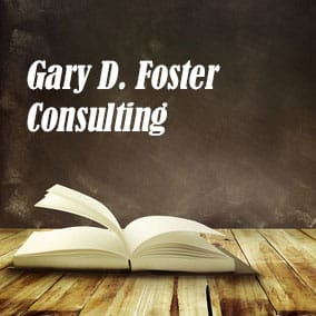 Gary D Foster Consulting - USA Literary Agencies