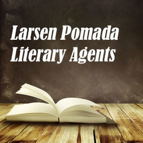 Literary Agencies and Literary Agents – Larsen Pomada Literary Agents