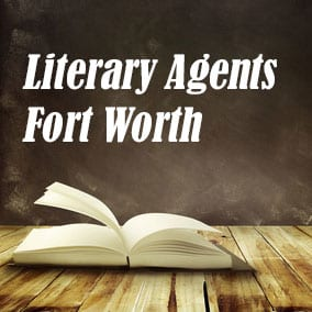 Literary Agents Fort Worth - USA Literary Agencies