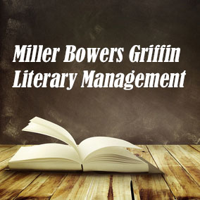 USA Literary Agencies – Miller Bowers Griffin Literary Management