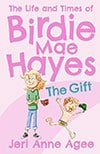Book Cover of Birdie Mae Hayes - The Gift - by Children's Book Author Jeri Anne Agee